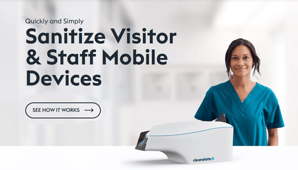 see how the CleanSlate UV sanitizes visitor and staff mobile devices