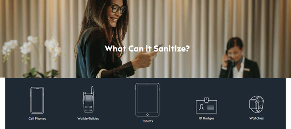 CleanSlate UV sanitizes cell phones, walkie-talkies, tablets, ID badges and watches