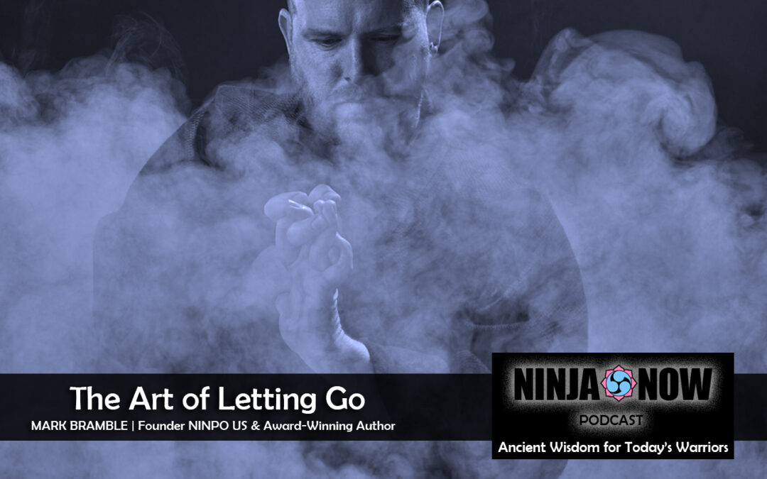 Ninja Now: The Art of Letting Go