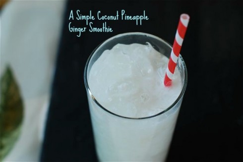 A Simple Coconut Pineapple Ginger Smoothie