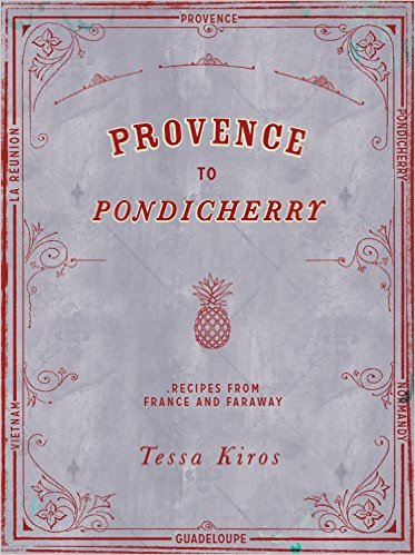 Provence to Pondicherry | The Naptime Chef