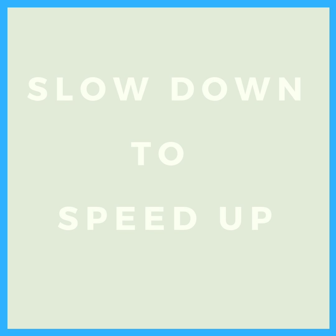 Slow Down to Speed Up | The Naptime Chef