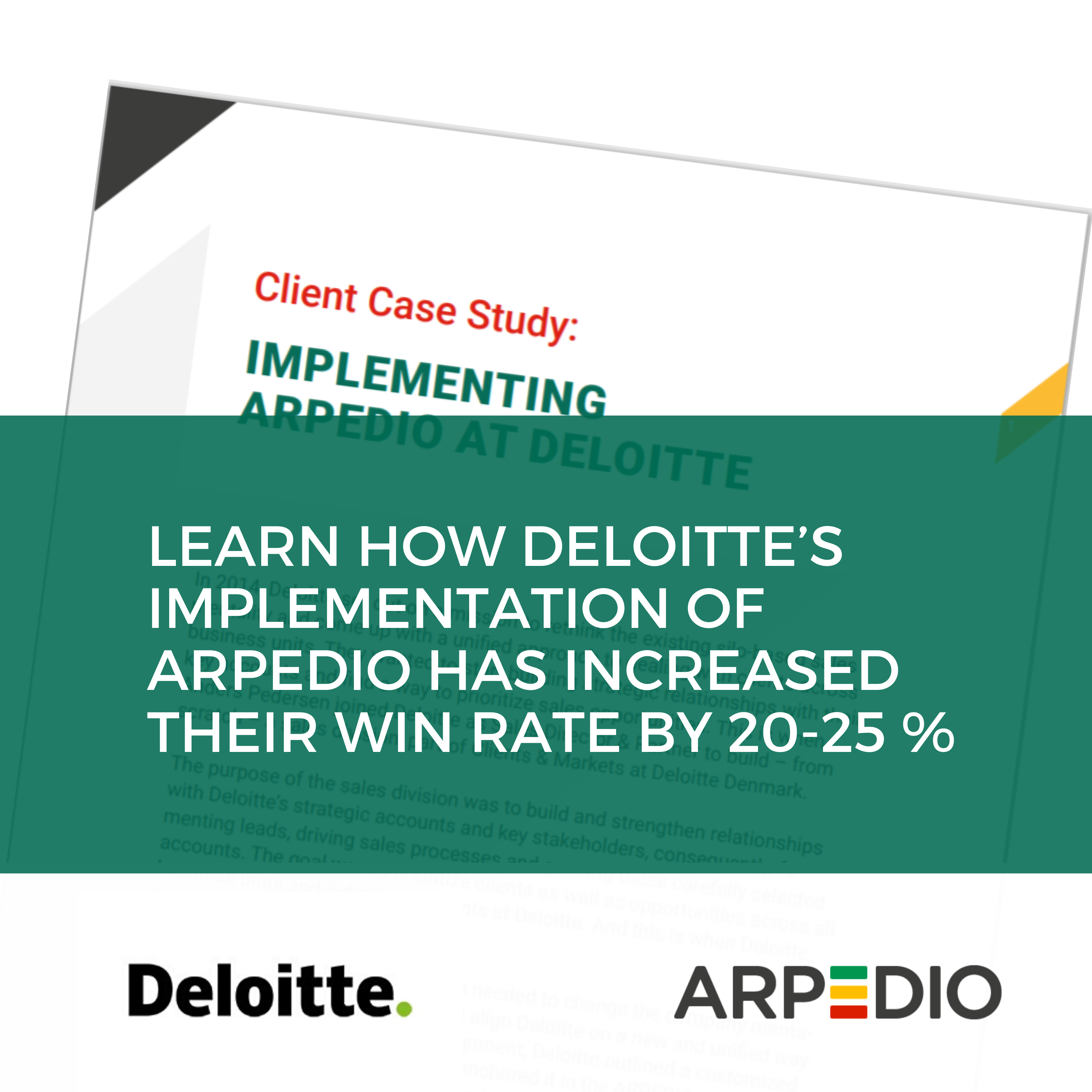 Learn how Deloittes implementation of Arpedio has increased their win rate by 20-25%