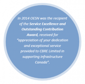 """In 2014 OESN was the recipient of the Service Excellence and Outstanding Contribution Award, received for """"appreciation of your dedication and exceptional service provided to CBRE Limited in supporting Infrastructure Canada""""."""