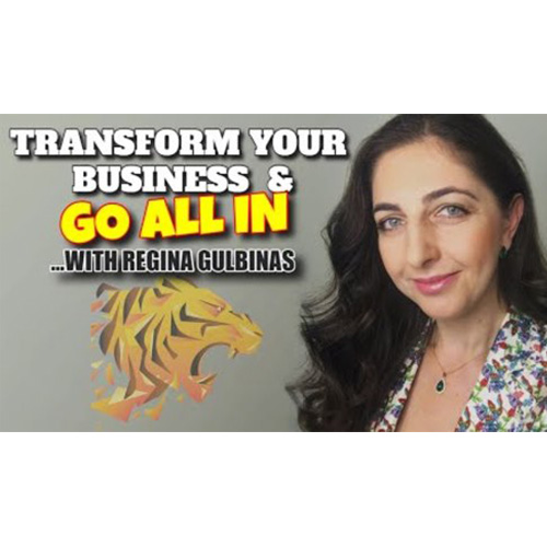 Transform your business & Go all in with Regina Gulbinas