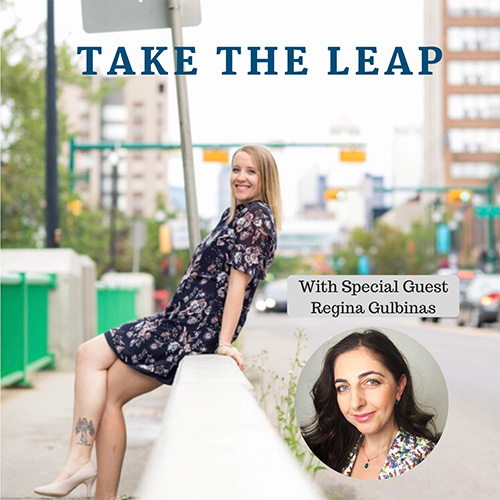 Take the Leap with Regina Gulbinas