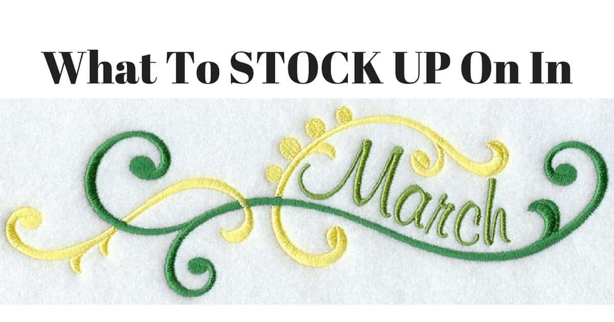 What To STOCK UP On In March!