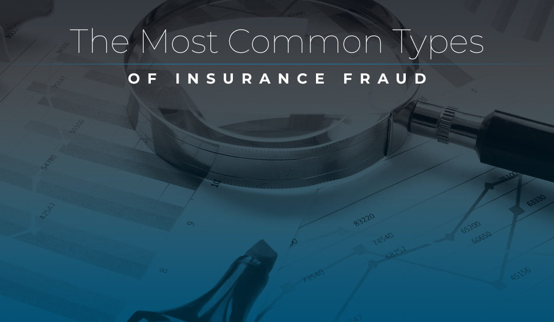 The Most Common Types Of Insurance Fraud