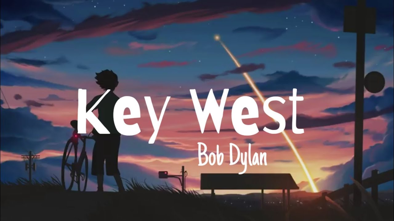 Bob Dylan - Key West (Philosopher Pirate) Lyrics - YouTube