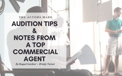 Audition Tips & Notes From A Top Commercial Agent