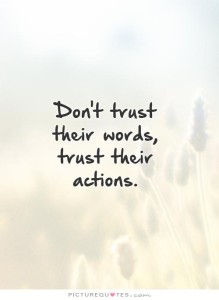 Foster children won't trust your words, they'll decide whether or not to trust your actions.