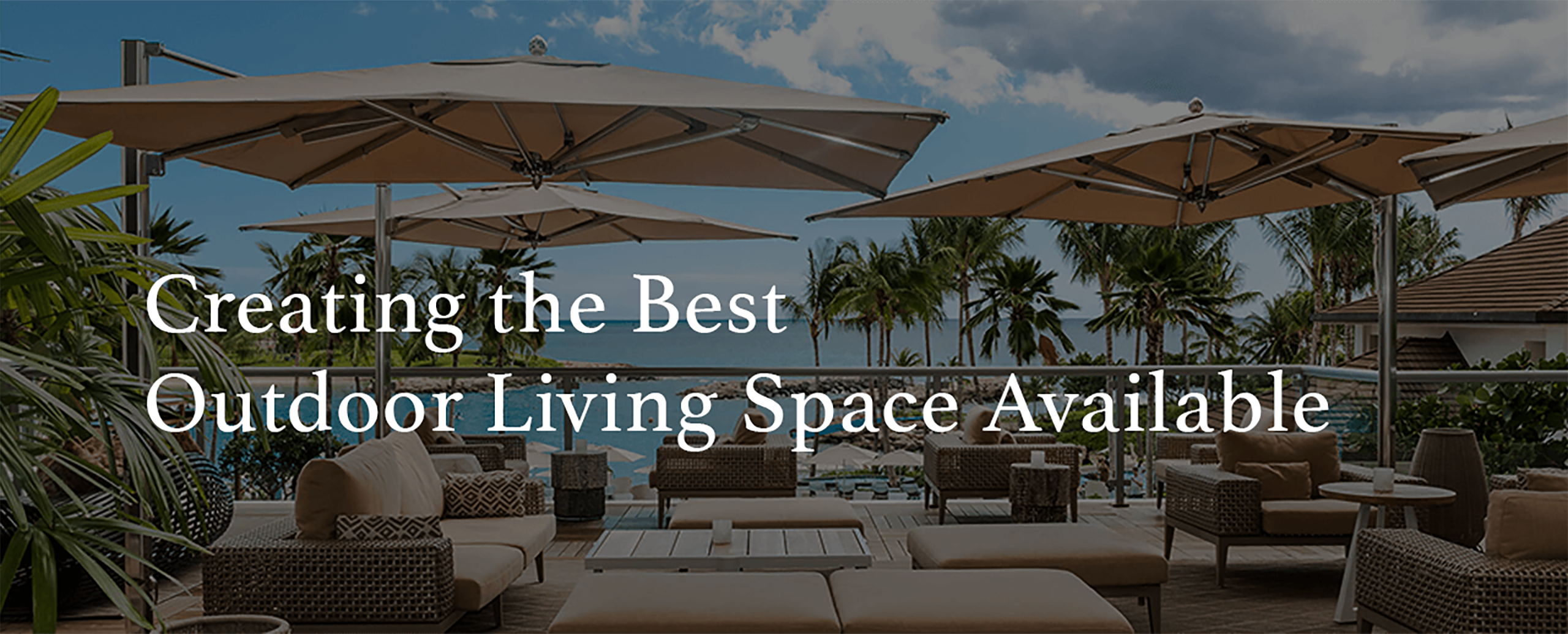 Creating the Best Outdoor Living Space Available