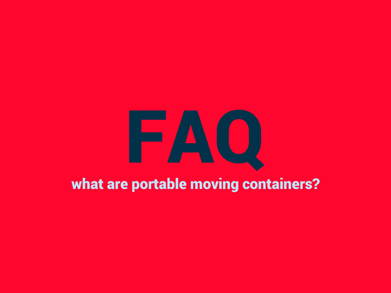Buddy Box FAQ - What are Portable Moving Containers?