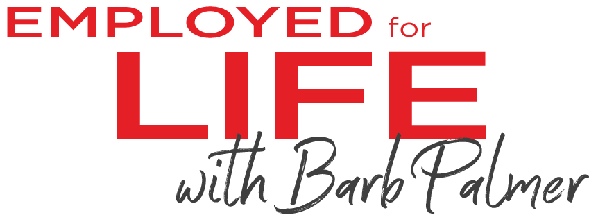 Employed For Life with Barb Palmer