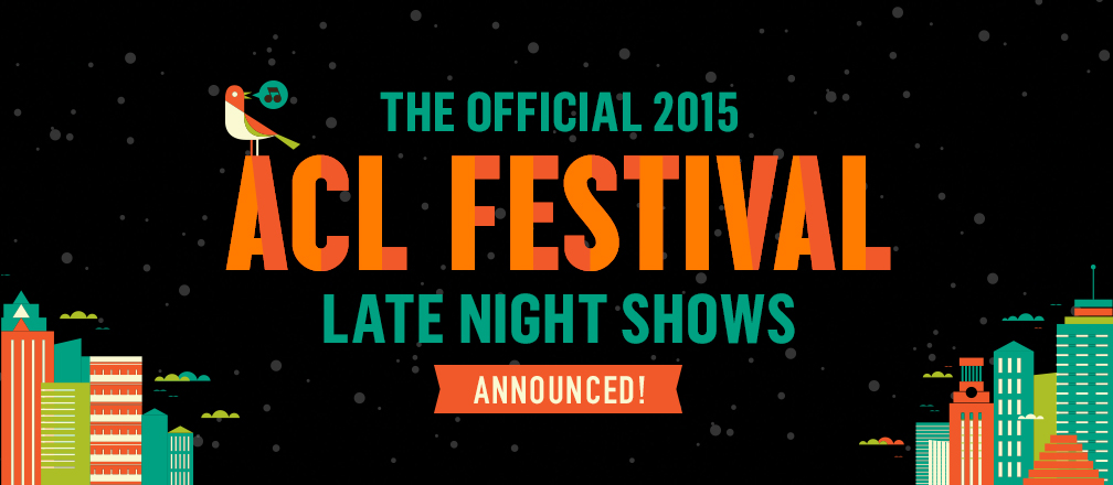 ACL Festival 2015 late night shows.