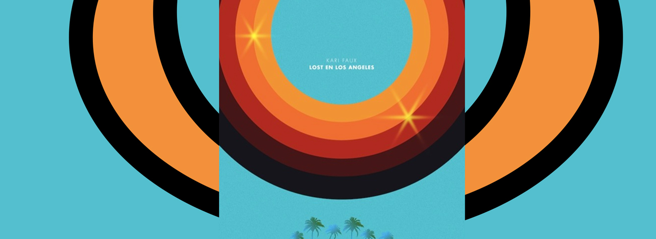 Kari Faux's Debut Album, Lost En Los Angeles.