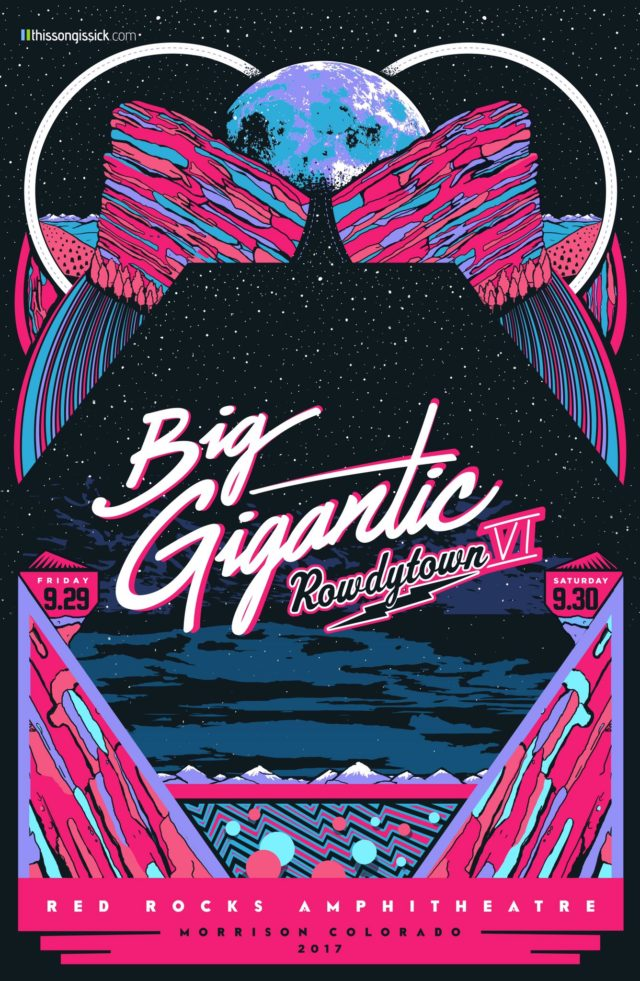 Big Gigantic Rowdytown VI poster. Photo by: ThisSongisSick.com / Red Rocks Amphitheatre