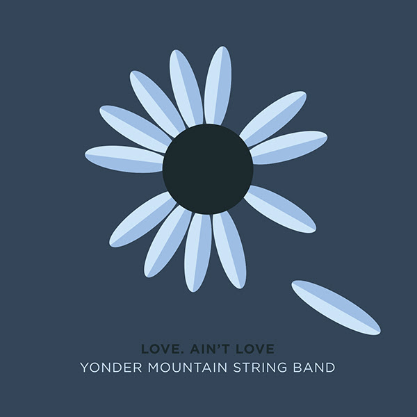 Yonder Mountain String Band album cover for 'Love. Ain't Love.' Photo provided.