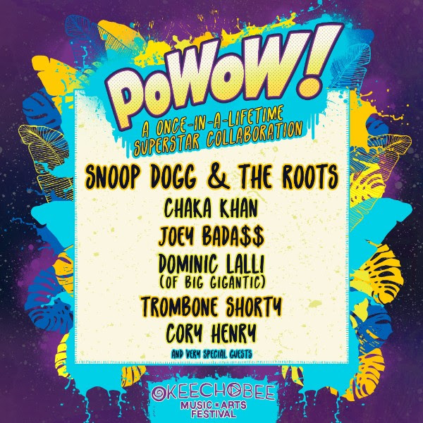 Okeechobee Music Festival PoWoW! featuring Snoop Dogg To Be Joined By The Roots, Chaka Khan, Joey Bada$$, Dominic Lalli of Big Gigantic, Trombone Shorty, Cory Henry, And Very Special Guests TBA. Photo provided.