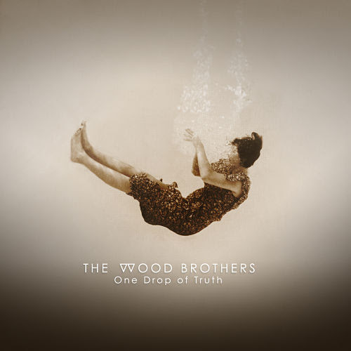 The Wood Brothers album cover for One Drop of Truth. Photo provided.