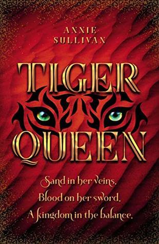 Novel Spotlight: Tiger Queen by Annie Sullivan