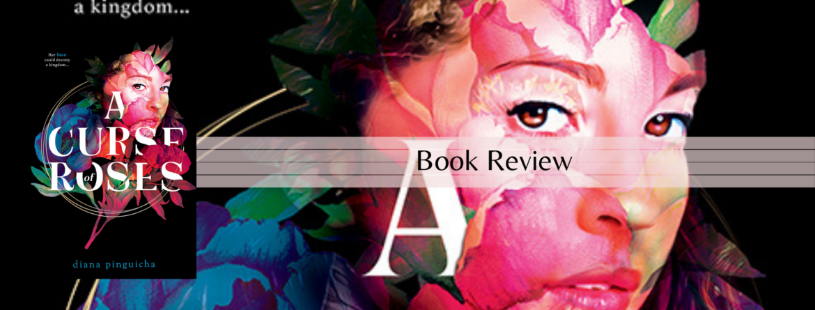 "A Kiss to Set Her Free: ""A Curse of Roses"" Book Review"