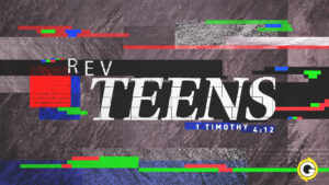REV - Teens @ Grace Revolution Church