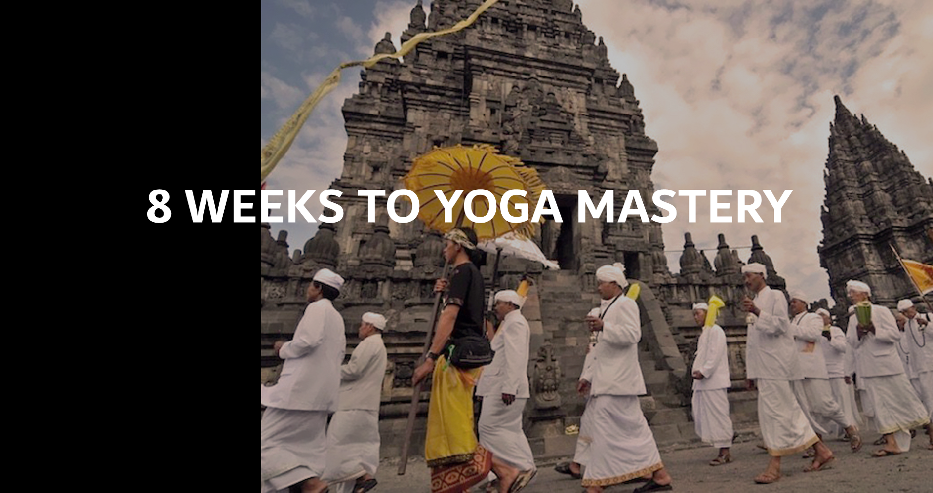 8 Weeks to Yoga Mastery, Online