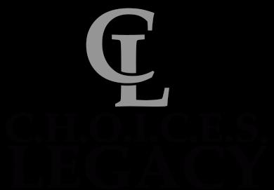 C.H.O.I.C.E.S Legacy