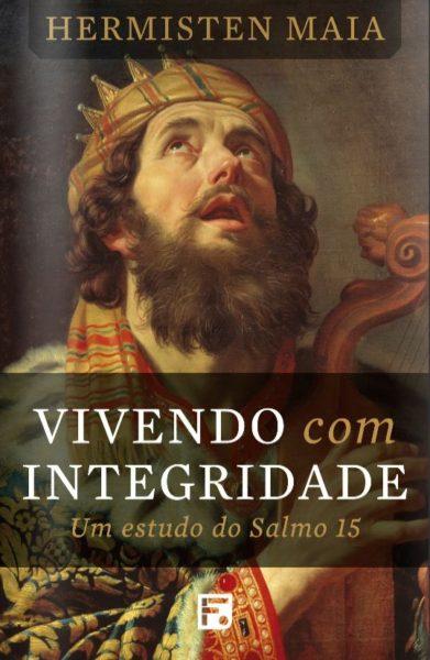 VIVENDO COM INTEGRIDADE: UM ESTUDO NO SALMO 15