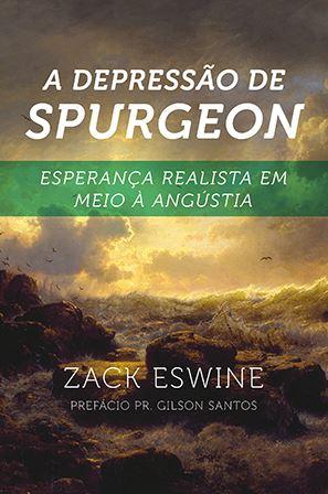 DEPRESSÃO DE SPURGEON – Esperança Realista em Meio à Angústia