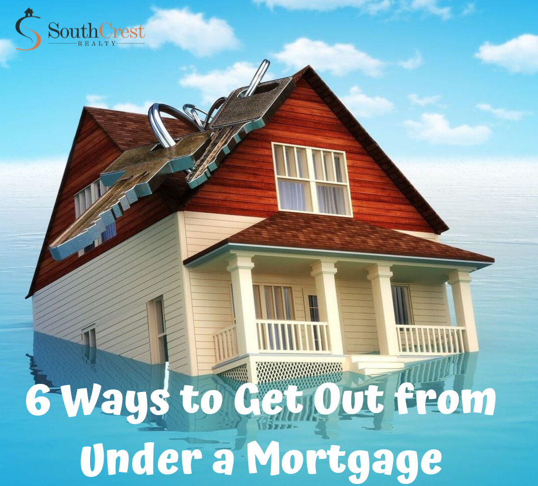 6 Ways to Get Out from Under a Mortgage