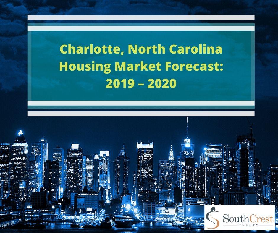 Charlotte Housing Market Forecast for 2019 – 2020