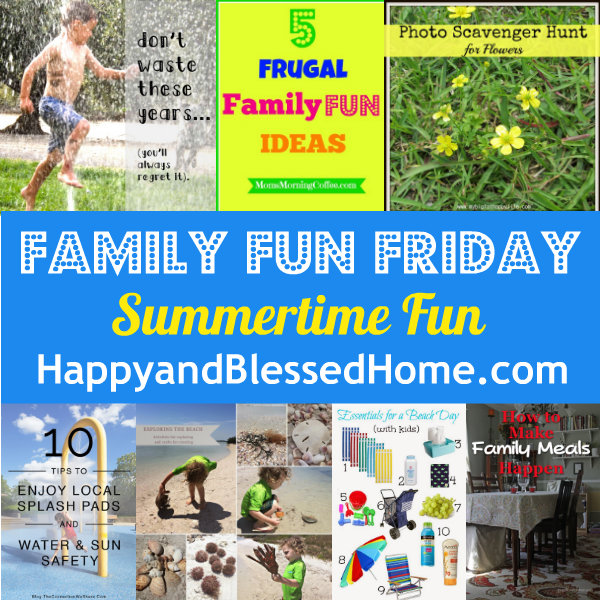 Family Fun Friday Summertime Fun HappyandBlessedHome.com