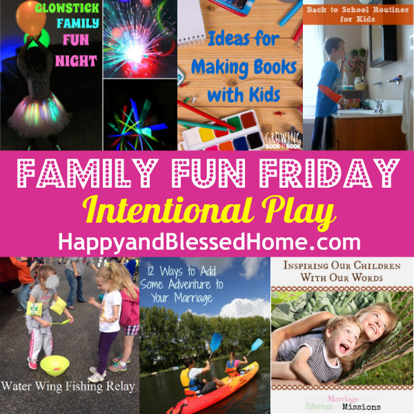 Family-Fun-Friday-Intentional-Play-HappyandBlessedHome.com_