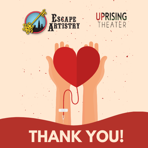 Blood Drive Thank You Image. Graphic Of Hands Holding A Heart With An IV And Escape Artistry And Uprising Theater Logos.