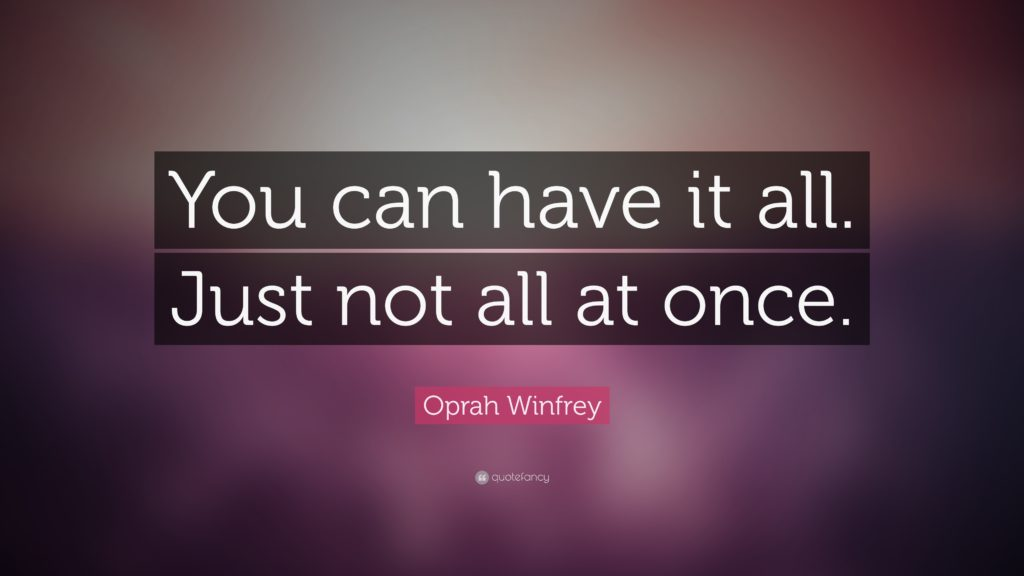 6857-oprah-winfrey-quote-you-can-have-it-all-just-not-all-at-once