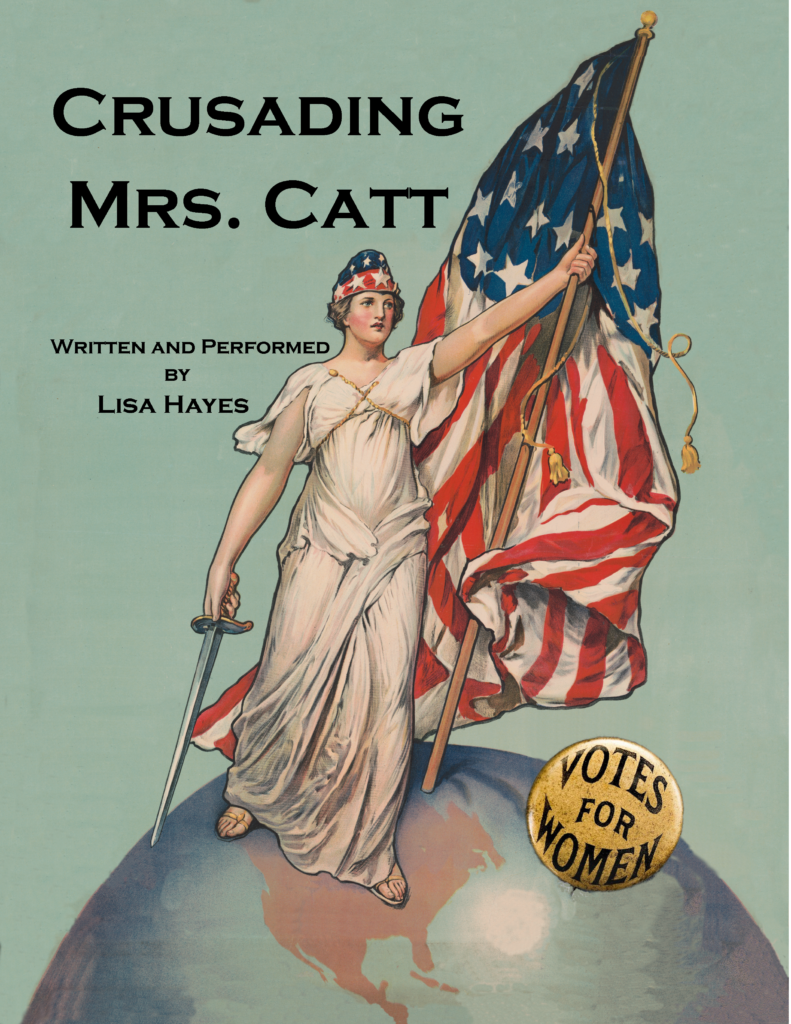 Crusading Mrs. Catt  Written and Performed by LISA HAYES