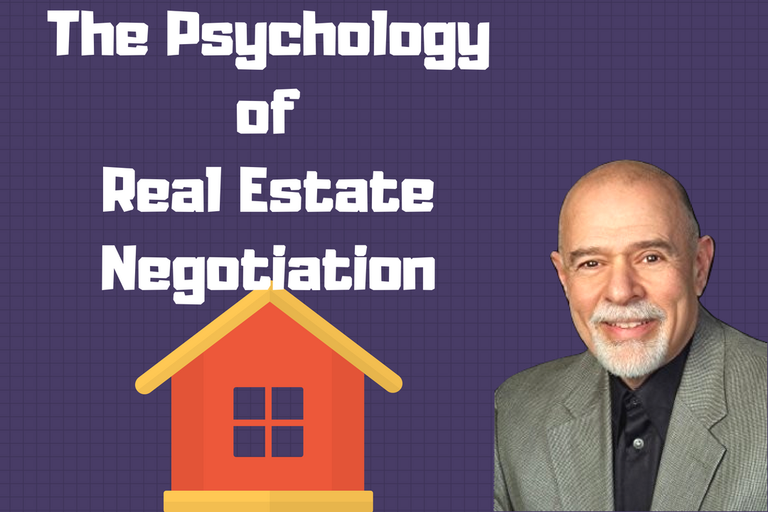 The Psychology Behind Real Estate Negotiation   AREN 43