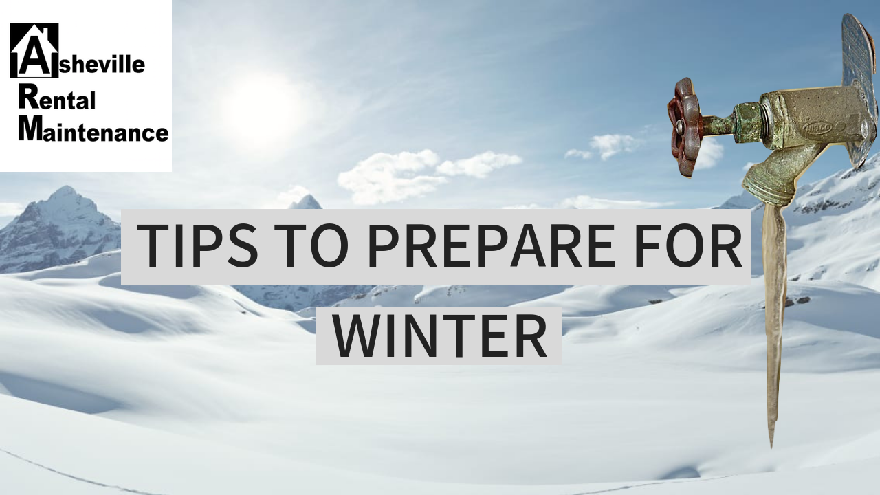 EASY TIPS TO PREPARE YOUR HO– USE OR RENTAL FOR THE WINTER | AREN 67