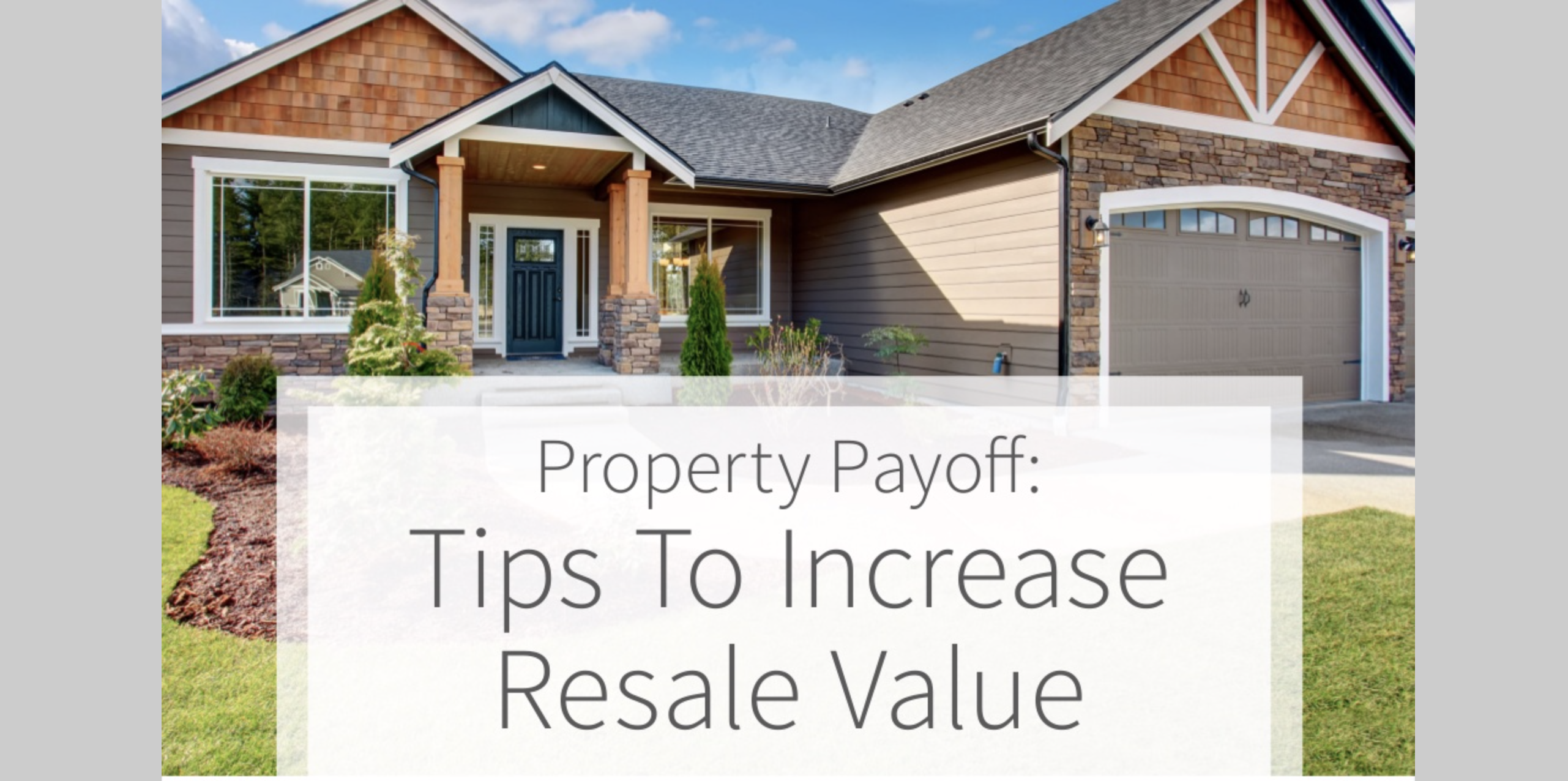 Property Payoff: Tips To Increase Resale Value