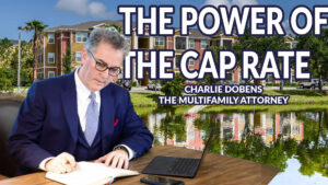164. Charles Dobens The Multifamily Attorney & Investor