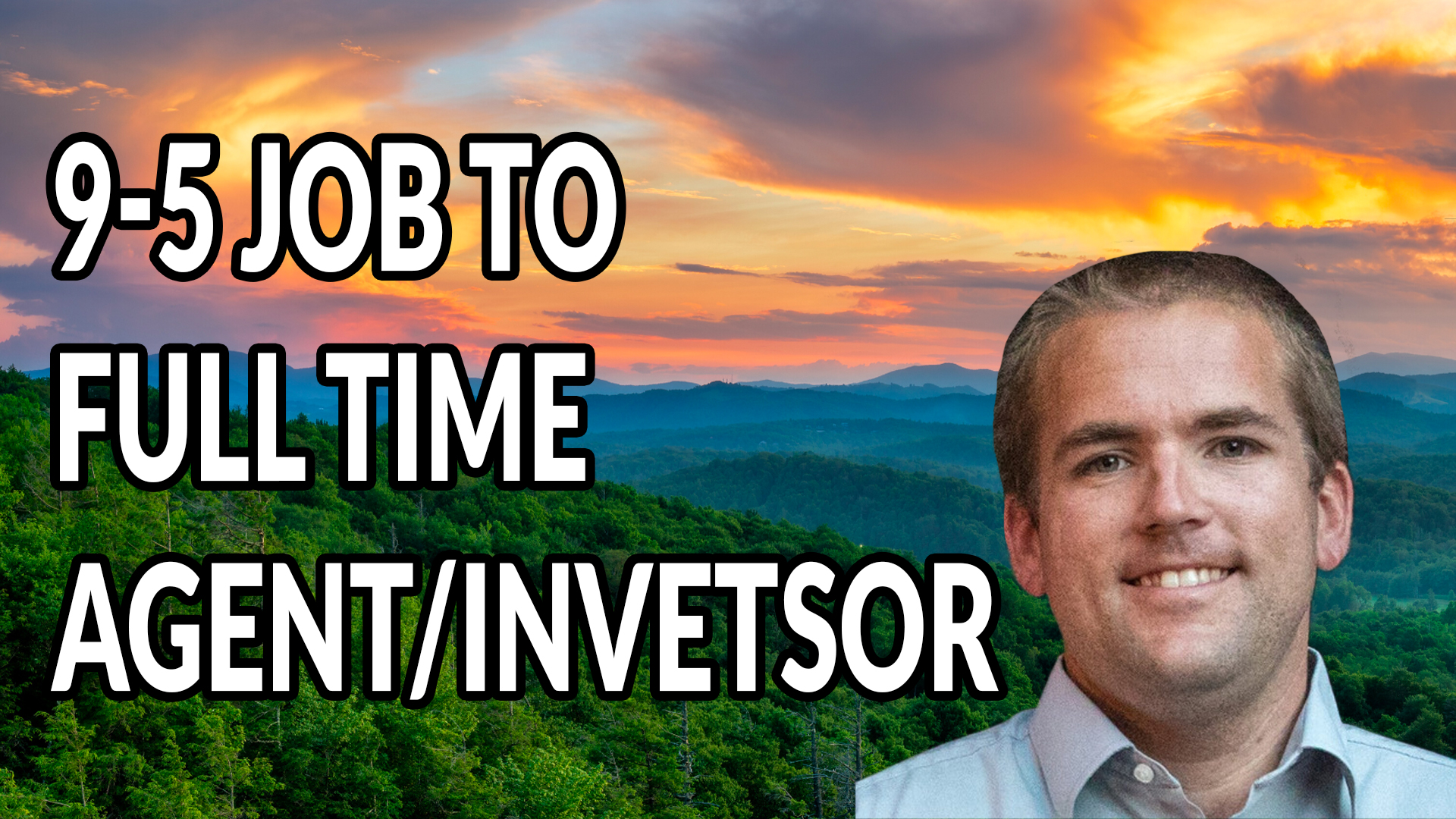 176. 9-5 Job to Full Time Agent/Investor