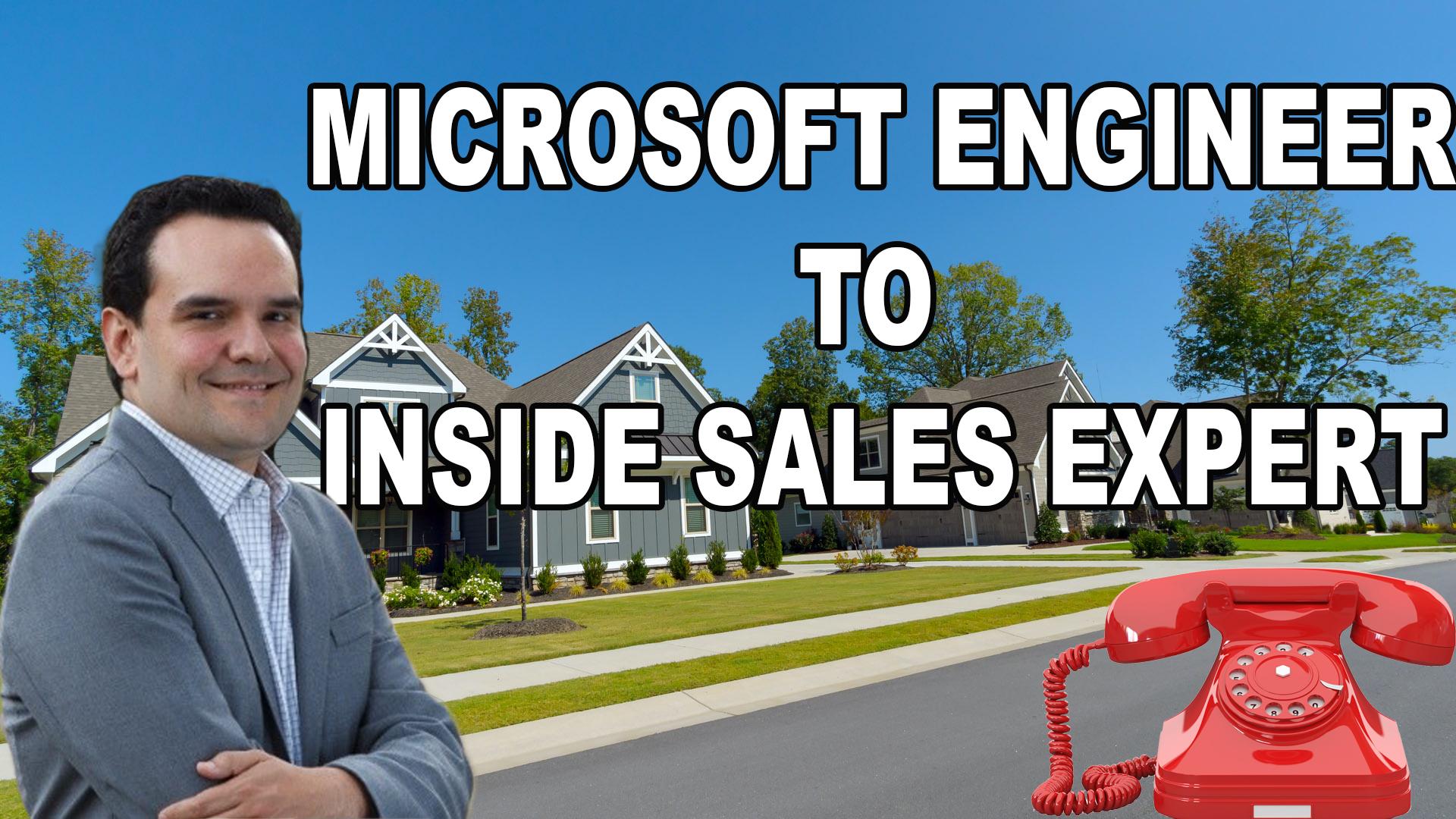 180. Microsoft Engineer to Real Estate Agent and Sales Guru