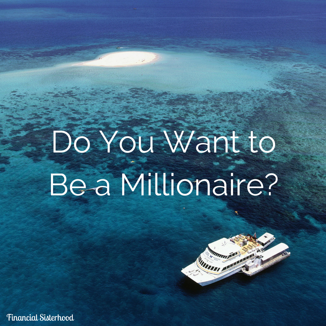 Do You Want to Be a Millionaire?