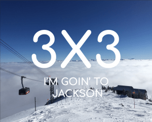 3X3 Goin' to Jackson Hole Wyoming