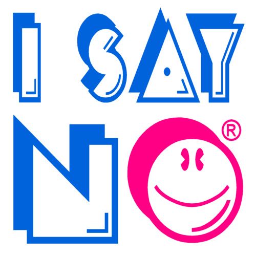 "Image of words that say ""I say no""."