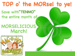 "Save with ""TENMO"" for the entire month of MORSELICIOUS March!"