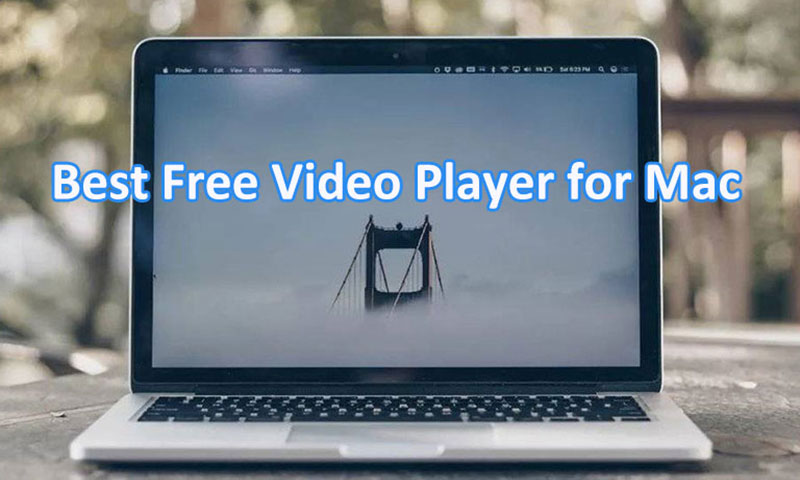 Top 5 Best Free Video Player for Mac 2019 to Play Any Videos