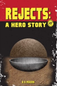 Rejects: A Hero Story